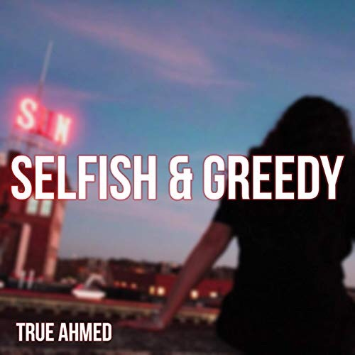 Massachusetts artist 'True Ahmed' drops 'Selfish and Greedy'