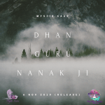 Featuring a modern pop sound and incorporating an English rap that goes into a mini story of 'GURU Nanak' in an animation format, 'Mystik Kaur' release the beautiful 'Dhan Guru Nanak'