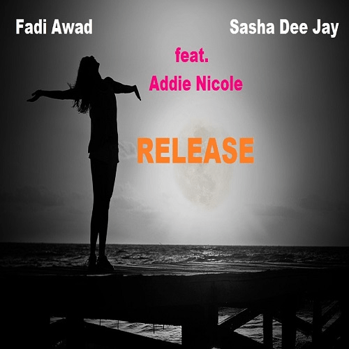 'Fadi Awad' drops a well crafted and delicious cut with Sasha Dee Jay, featuring Addie Nicole as 'Release' hits the MTV USA Hot 20 Chart