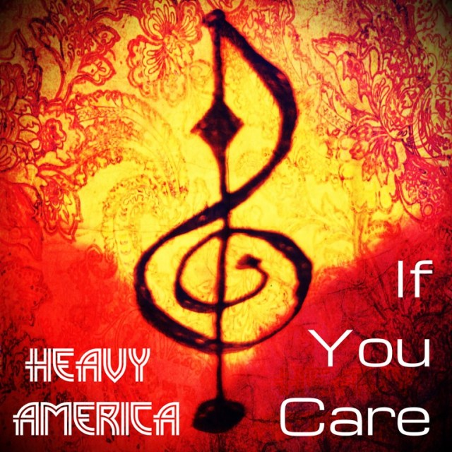 MHBOX MODERN ROCK: Letting loose a powerful driving progressive rock sound with an Americana vibe and melodic vocals 'Heavy AmericA' blast out a spacey sound on 'If You Care'