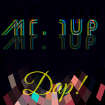 "A New 'Art of Noise' has arrived in the form of Mr. 1up and his pioneering ""Dap!"""