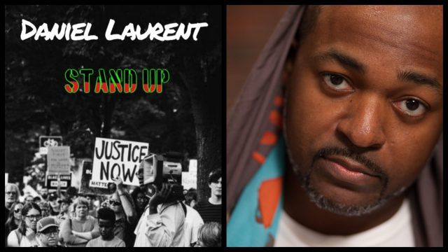 Hip Hop artist and activist, Daniel Laurent has released his new single 'Stand Up', which is a song about responsibility, social engagement, self reflection and triumph.