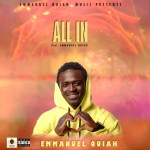 Afro-pop artist Emmanuel Quiah has always found refuge in music and is spreading the love with his new single 'All In'