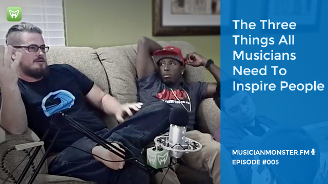 Things musicians need to inspire people