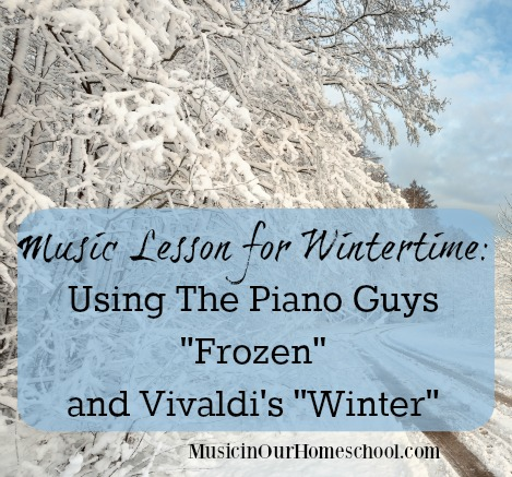 "Music Lesson for Wintertime using The Piano Guys ""Frozen"" and Vivaldi's ""Winter"" #musiclesson #wintermusiclesson #musiclessonsforkids #musicinourhomeschool"