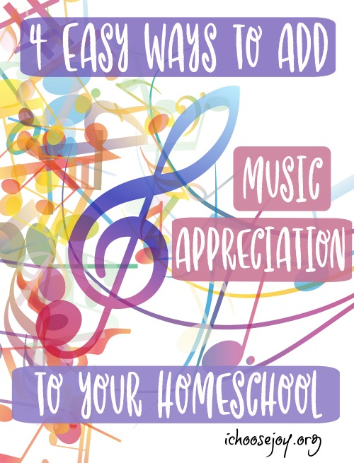 4 Easy Ways to Add Music Appreciation to Your Homeschool #music #musiceducation #homeschoolmusic musicinourhomeschool