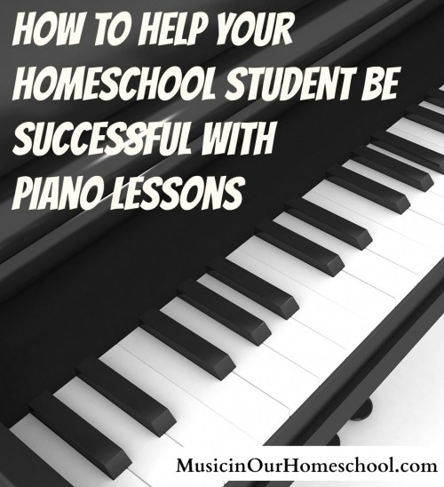 How to Help your Homeschool Student be Successful with Piano Lessons. Tips from a piano teacher #pianolessons #pianoteacher #homeschoolmusic #musicinourhomeschool