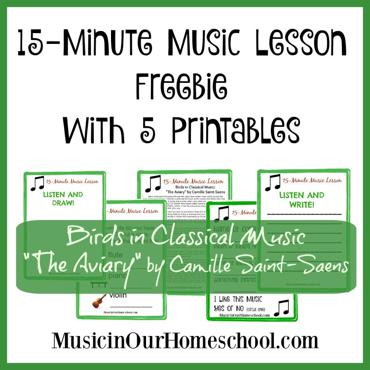 15-Minute Music Lesson Birds in Classical Music with 5 free Printables #musiclessonsforkids #musiceducation #elementarymusiclesson #musicinourhomeschool