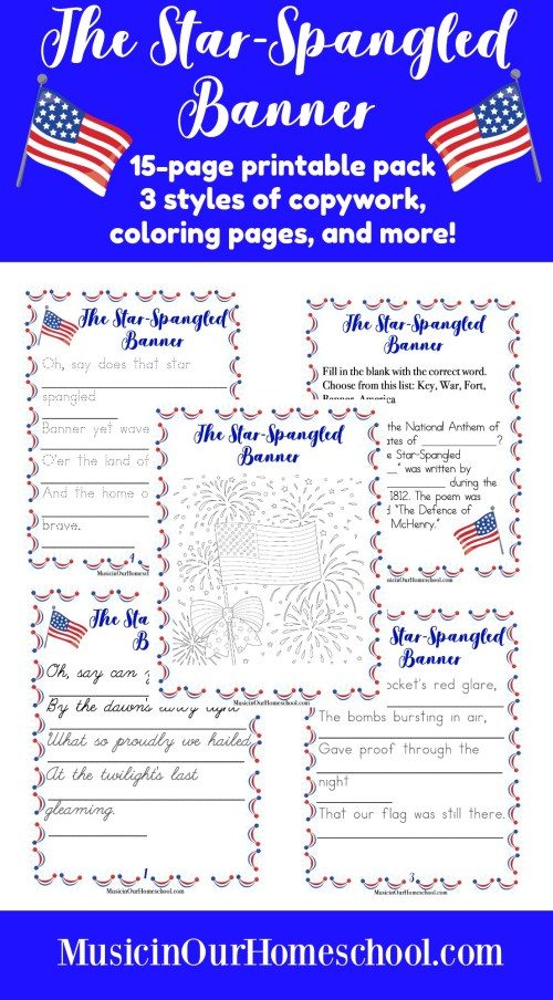 The Star-Spangled Banner printable pack contains 15 pages of copywork of verse one of America's National Anthem (3 styles: regular, dotted, and cursive), coloring pages, and a fill-in-the-blank page. #musicinourhomeschool #starspangledbanner #musiclessonsforkids #patrioticmusic #copywork
