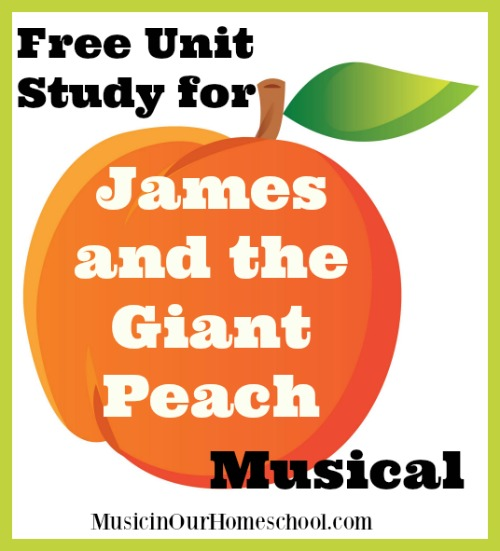 Free Unit Study for James and the Giant Peach Musical