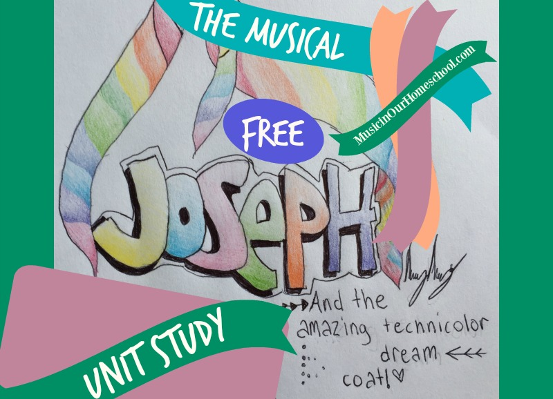 Free Unit Study for Joseph and the Amazing Technicolor Dreamcoat musical