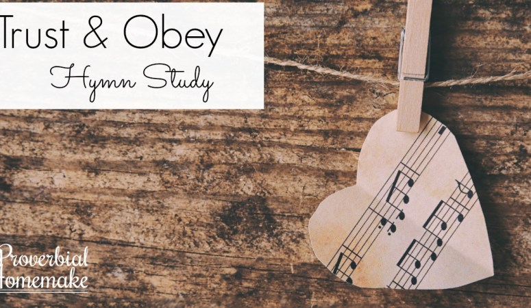 Free Trust and Obey Hymn Study