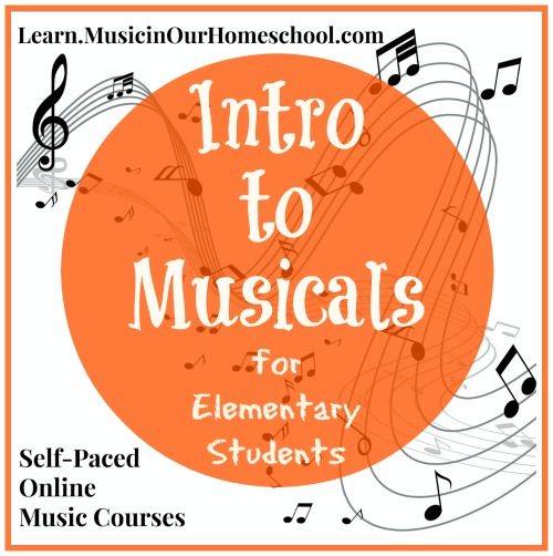 Intro to Musicals self-paced online music course for elementary students #elementarymusic #musicinourhomeschool #musicalsforkids #onlinemusiccourse