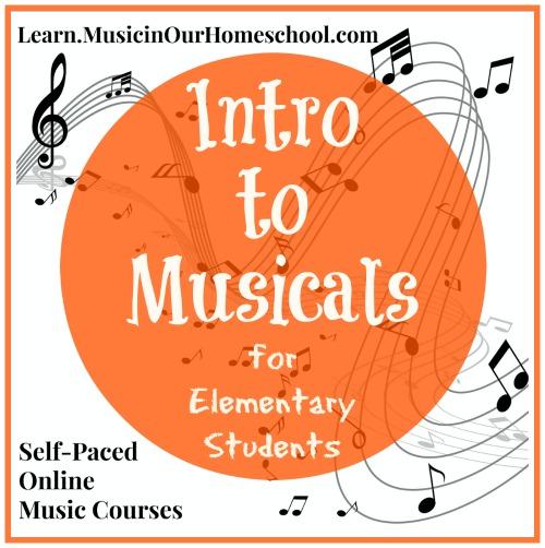Intro to Musicals self-paced online music course for elementary students #elementarymusic #musicinourhomeschool #musicalsforkids #onlinemusiccourse