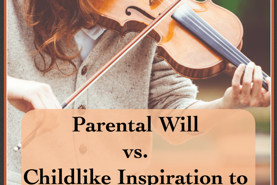 Parental Will vs. Childlike Inspiration to Practice Music