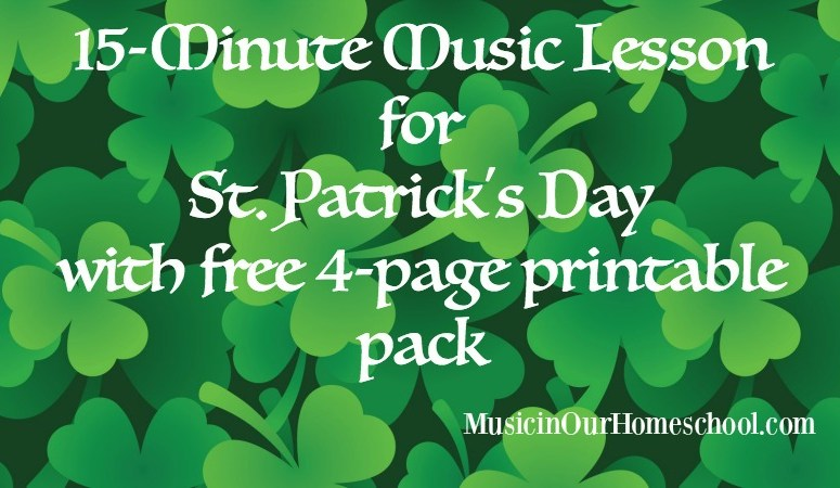 Free 15-Minute Music Lesson for St. Patrick's Day with free four-page printable pack