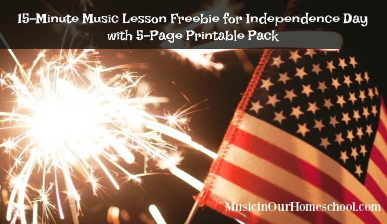 15-Minute Music Lesson for Independence Day with free printable pack
