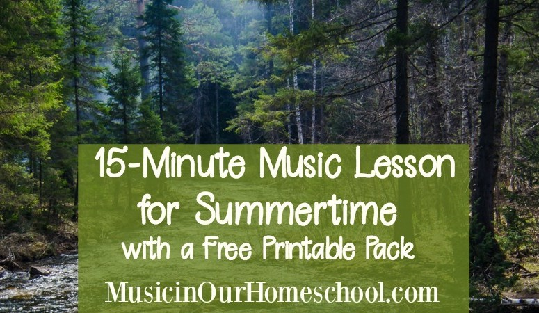 15-Minute Music Lesson for Summertime (with free printable pack)