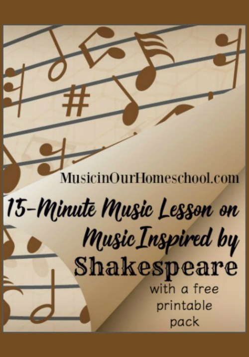 15-Minute Music Lesson on Music Inspired By Shakespeare at Music in Our Homeschool #music #homeschoolmusic #musicappreciation #Shakespeare