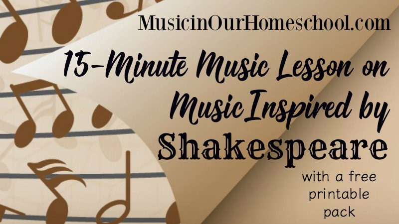 15-Minute Music Lesson on Music Inspired By Shakespeare