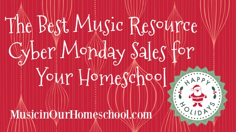 The Best Music Resource Cyber Monday Sales for Your Homeschool