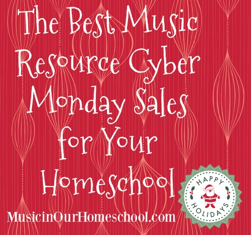 The Best Music Resource Cyber Monday Sales for Your Homeschool, from Music in Our Homeschool