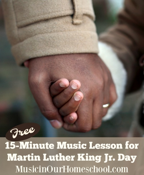 Free 15-Minute Music Lesson for Martin Luther King Jr. Day from Music in Our Homeschool, with a free printable
