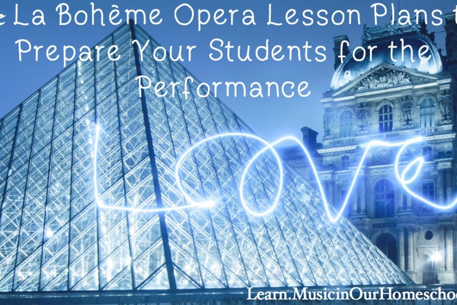 La Bohème Opera Lesson Plans to Prepare Your Students for the Performance