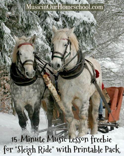 "15-Minute Music Lesson for ""Sleigh Ride"" with Printable Pack #musicinourhomeschool #freebie #musiclesson #christmassong"