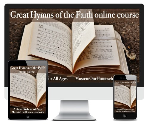 Great Hymns of the Faith online course: a hymn study for all ages from Gena Mayo of Music in Our Homeschool