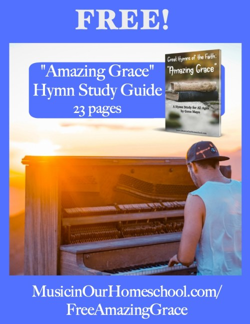 Free Amazing Grace Hymn Study Guide, 23 pages! From Music in Our Homeschool
