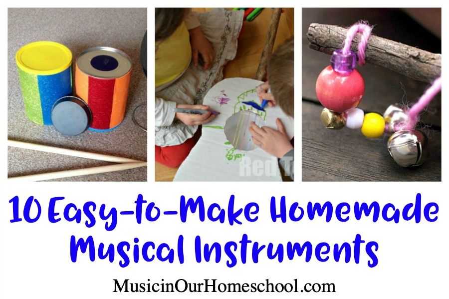 10 Easy-to-Make Homemade Musical Instruments from Music in Our Homeschool