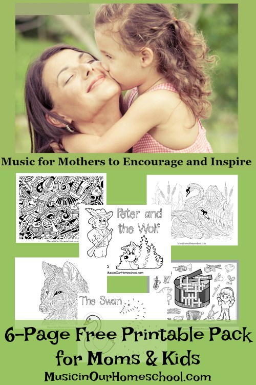 Music for Mothers to Encourage and Inspire free 6-page printable pack for moms and kids.