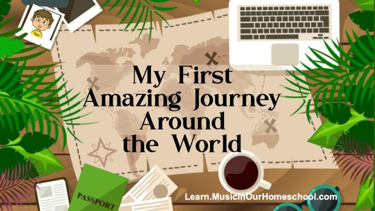 My First Amazing Journey Around the World elementary world geography