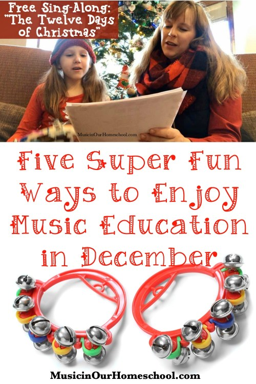 Five Super Fun Ways to Enjoy Music Education in December from Music in Our Homeschool