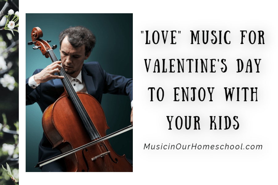 """Love"" Music for Valentine's Day to Enjoy with Your Kids"