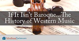 History of Western Music on Schoolhouse Teachers