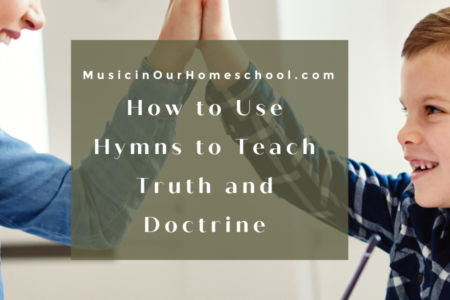 How to Use Hymns to Teach Truth and Doctrine