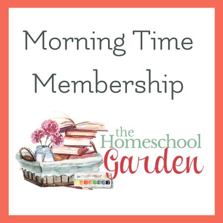 The Homeschool Garden Morning Time membership