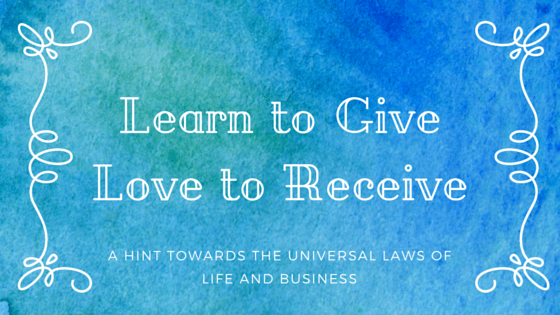 Learn To Give. Love To Receive.
