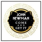 John Newman Returns With New Single Come And Get It