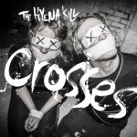 Manchester based The Hyena Kill release new single 'Crosses'