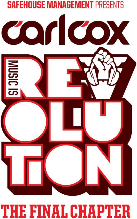 Carl Cox Music is Revolution - The Final Chapter - More names confirmed