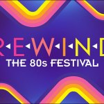 REWIND The 80s Festival returns with three incredible line-ups this summer