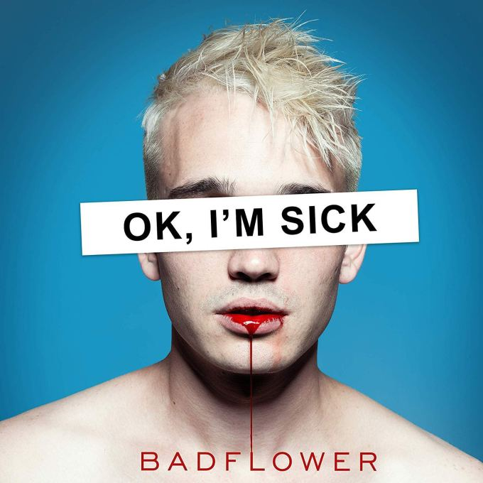 badflower-ok-im-sick-big-machine