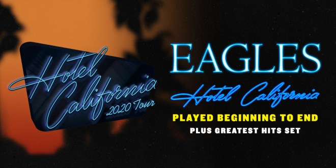 Imagine Dragons Tour 2020.Eagles To Perform Hotel California Album In Its Entirety On