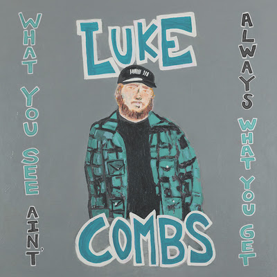 Luke Combs 'What You See Ain't Always What You Get'