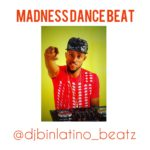 [Free Beat] Madness Dance Beat – Dj Binlatino Beatz