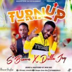 "[Music] S Brown Ft. Dolla jay – ""Turn Up"""