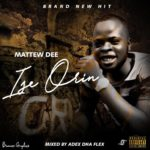 Mathew D – Ise orin (Prod By Xtrapro)